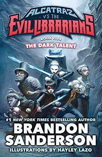 Dark Talent Alcatraz vs the Evil Librarians Book 5