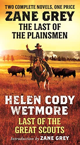 The Last of the Plainsmen and Last: Grey, Zane, Wetmore,