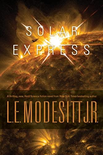 Solar Express: *Signed*: Modesitt, L. E., Jr.: Modesitt, L.E