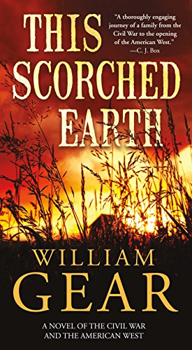 9780765382375: This Scorched Earth: A Novel of the Civil War and the American West