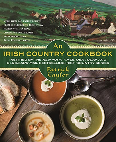 9780765382795: An Irish Country Cookbook: More Than 140 Family Recipes from Soda Bread to Irish Stew, Paired with Ten New, Charming Short Stories from the Beloved Irish Country Series (Irish Country Books)
