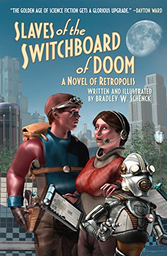 9780765383297: Slaves of the Switchboard of Doom: A Novel of Retropolis
