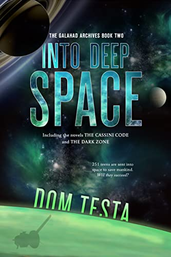 The Galahad Archives Book Two: Into Deep Space (The Cassini Code; The Dark Zone): Testa, Dom