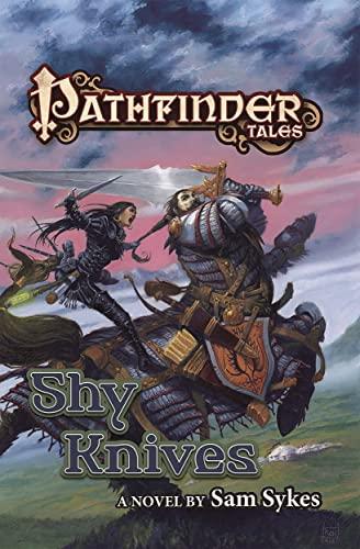 9780765384355: Pathfinder Tales: Shy Knives