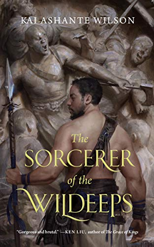 The Sorcerer of the Wildeeps: Kai Ashante Wilson