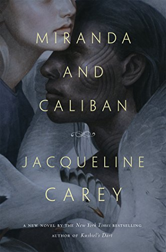 Miranda and Caliban: Jacqueline Carey