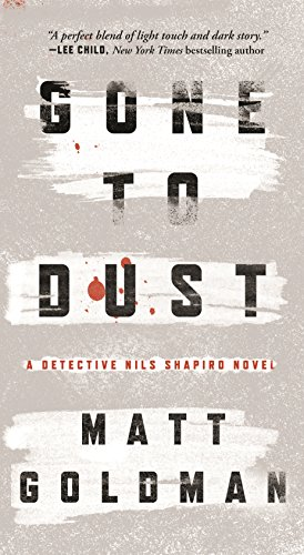9780765391308: Gone to Dust: A Detective Nils Shapiro Novel (Nils Shapiro, 1)