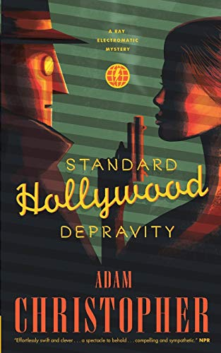 9780765391834: Standard Hollywood Depravity: A Ray Electromatic Mystery (Ray Electromatic Mysteries)