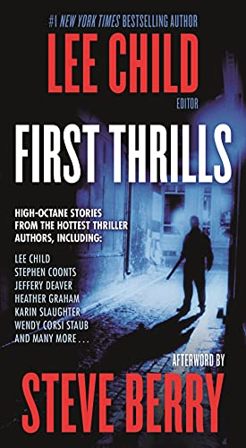 First Thrills: High-Octane Stories from the Hottest: International Thriller Writers