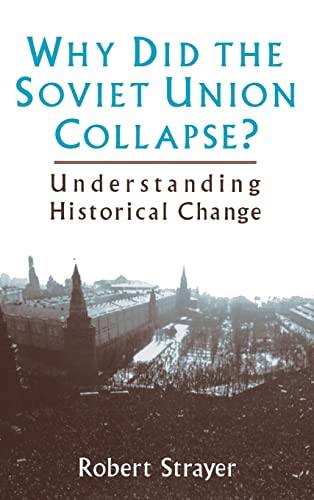 9780765600035: Why Did the Soviet Union Collapse?: Understanding Historical Change