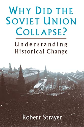 9780765600042: Why Did the Soviet Union Collapse?: Understanding Historical Change