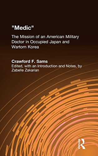 9780765600301: Medic: The Mission of an American Military Doctor in Occupied Japan and Wartorn Korea (East Gate Book)