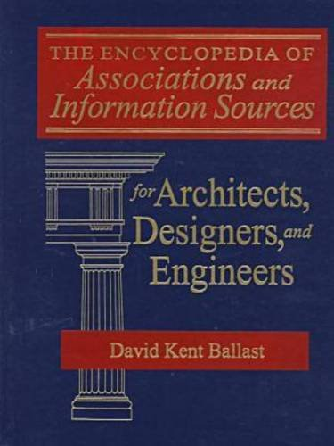 9780765600356: The Encyclopedia of Associations and Information Sources for Architects, Designers and Engineers