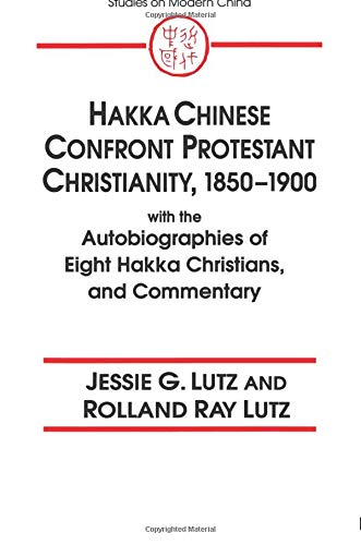 9780765600387: Hakka Chinese Confront Protestant Christianity, 1850-1900: With the Autobiographies of Eight Hakka Christians, and Commentary (Studies on Modern China)