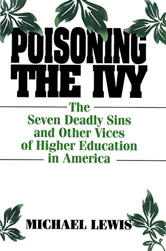 9780765600714: Poisoning the Ivy: The Seven Deadly Sins and Other Vices of Higher Education in America