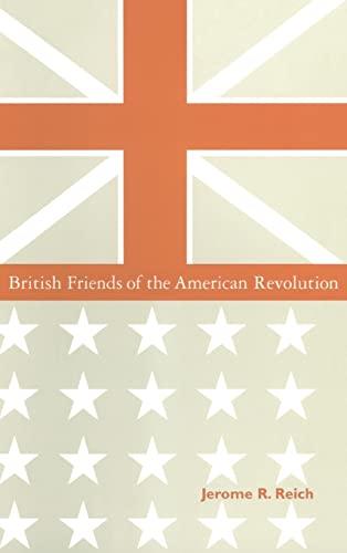 9780765600738: British Friends of the American Revolution