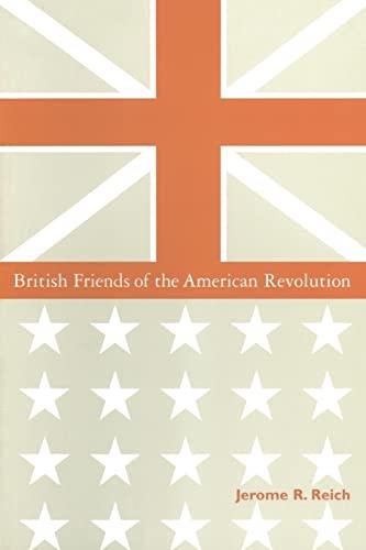 9780765600745: British Friends of the American Revolution