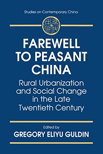 9780765600899: Farewell to Peasant China: Rural Urbanization and Social Change in the Late Twentieth Century (Studies on Contemporary China)