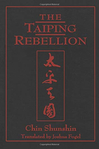The Taiping Rebellion (East Gate Reader Series): Chin, Shunshin, Fogel, Joshua A.