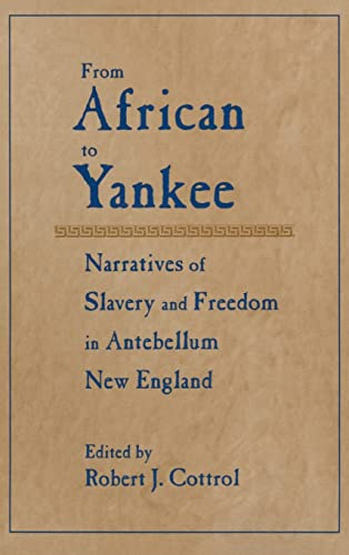 9780765601100: From African to Yankee: Narratives of Slavery and Freedom in Antebellum New England