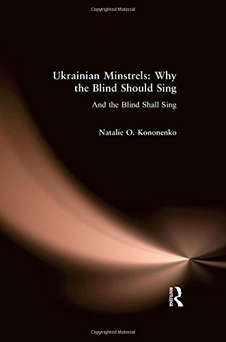 9780765601445: Ukrainian Minstrels: Why the Blind Should Sing: And the Blind Shall Sing (Folklores & Folk Cultures of Eastern Europe)