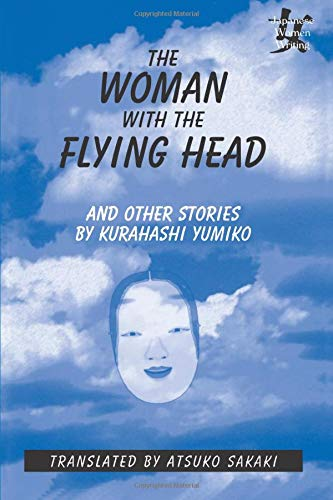 9780765601582: The Woman with the Flying Head and Other Stories (Japanese Women Writing)