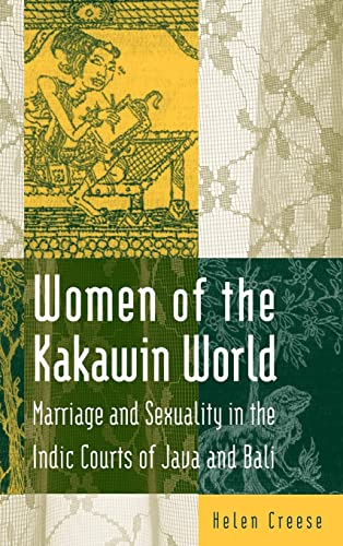 9780765601599: Women of the Kakawin World: Marriage and Sexuality in the Indic Courts of Java and Bali