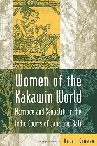 9780765601605: Women of the Kakawin World: Marriage and Sexuality in the Indic Courts of Java and Bali