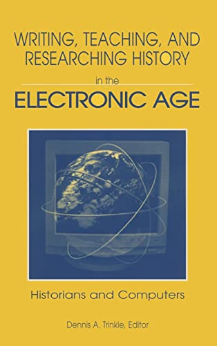 9780765601780: Writing, Teaching and Researching History in the Electronic Age: Historians and Computers