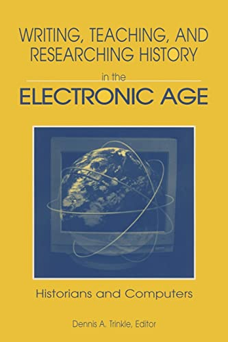 9780765601797: Writing, Teaching and Researching History in the Electronic Age: Historians and Computers