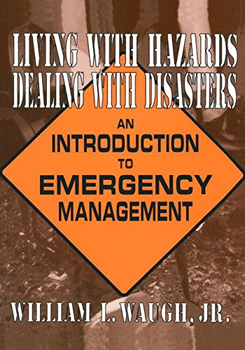 9780765601957: Living with Hazards, Dealing with Disasters: An Introduction to Emergency Management