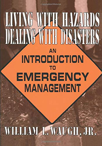 9780765601964: Living with Hazards, Dealing with Disasters: An Introduction to Emergency Management