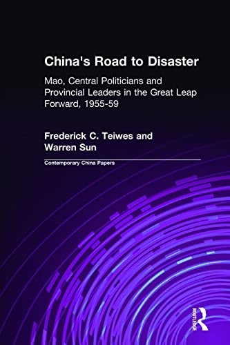 9780765602015: China's Road to Disaster: Mao, Central Politicians and Provincial Leaders in the Great Leap Forward, 1955-59 (Contemporary China Books)