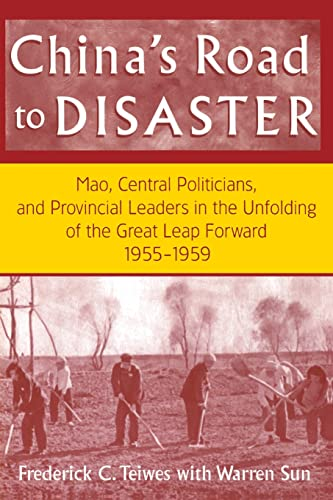 9780765602022: China's Road to Disaster: Mao, Central Politicians and Provincial Leaders in the Great Leap Forward, 1955-59 (Contemporary China Books)
