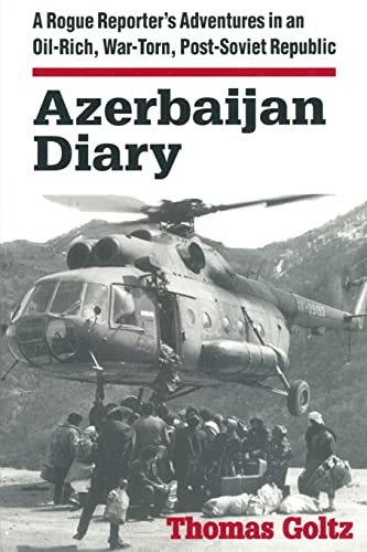 9780765602442: Azerbaijan Diary: A Rogue Reporter's Adventures in an Oil-rich, War-torn, Post-Soviet Republic