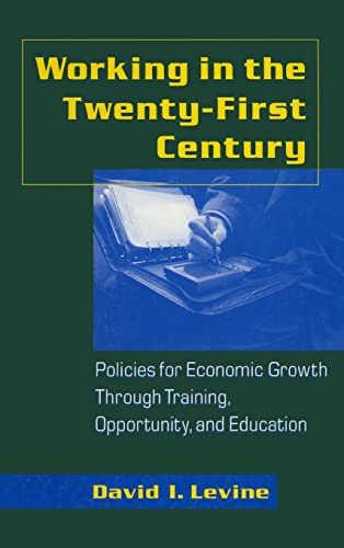 9780765603036: Working in the 21st Century: Policies for Economic Growth Through Training, Opportunity and Education (Issues in Work and Human Resources)