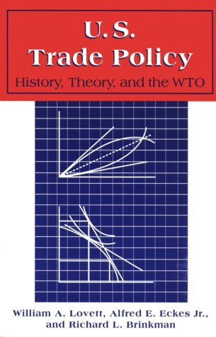 9780765603241: United States Trade Policy: History, Theory and the WTO