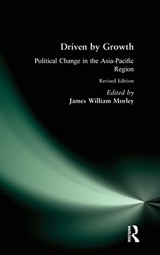 Driven by Growth: Political Change in the Asia-Pacific Region (Studies of the East Asian Institute ...
