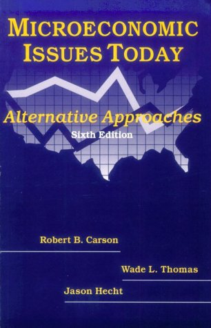 9780765603647: Microeconomic Issues Today: Alternative Approaches
