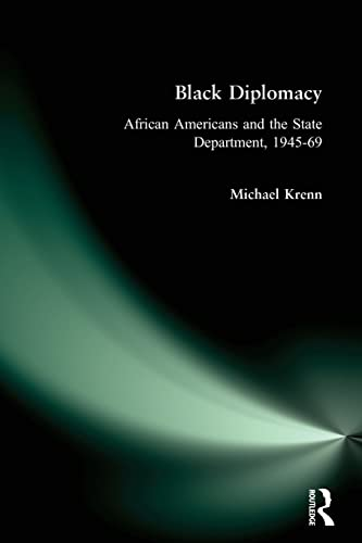 Black Diplomacy: African Americans and the State Department 1945-1969