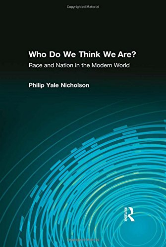 9780765603913: Who Do We Think We Are?: Race and Nation in the Modern World