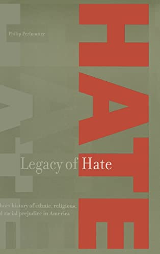 9780765604064: Legacy of Hate: A Short History of Ethnic, Religious and Racial Prejudice in America