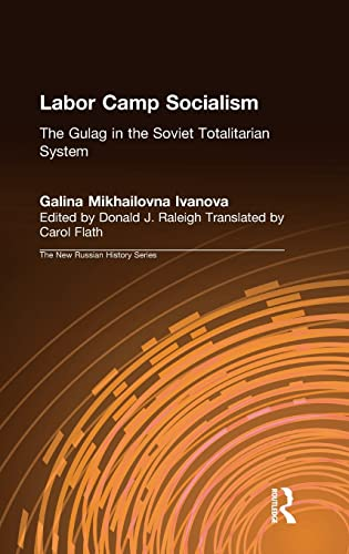 9780765604262: Labor Camp Socialism: The Gulag in the Soviet Totalitarian System (The New Russian History)