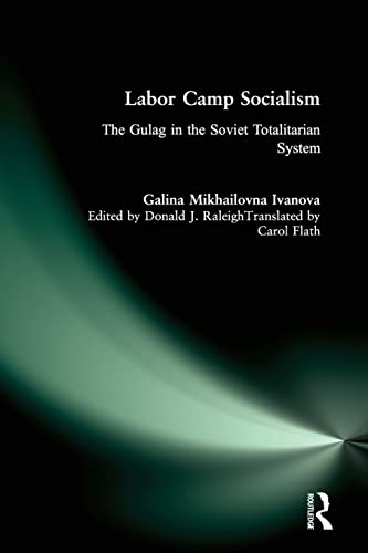 9780765604279: Labor Camp Socialism: The Gulag in the Soviet Totalitarian System (New Russian History)