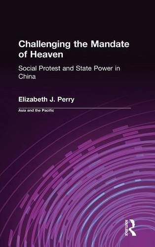 9780765604446: Challenging the Mandate of Heaven: Social Protest and State Power in China (Asia and the Pacific)