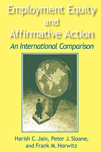 Employment Equity and Affirmative Action: An International: Harish C. Jain;