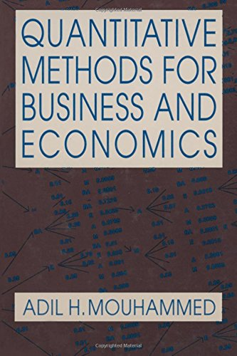 Quantitative Methods for Business and Economics: Adil H. Mouhammed