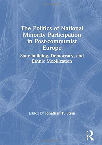 9780765605283: The Politics of National Minority Participation in Post-communist Societies: State-building, Democracy and Ethnic Mobilization