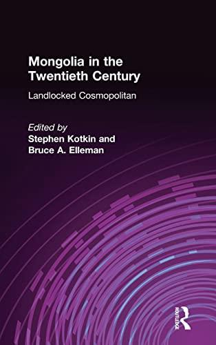 Mongolia in the Twentieth Century: Kotkin, Stephen, Elleman, Bruce Allen