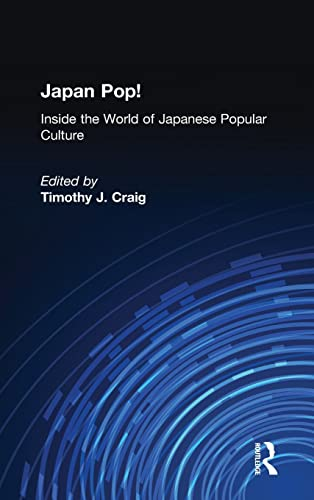 9780765605603: Japan Pop: Inside the World of Japanese Popular Culture